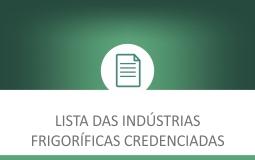 Lista de indústrias frigoríficas credenciadas